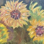 "Carole Stone, Burst of Sunflower, Oil on canvas, 9""x12"", $250"